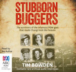 Stubborn Buggers : The Survivors of the Infamous POW Gaol That Made Changi Look Like Heaven - Tim Bowden
