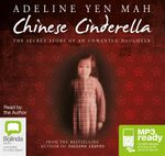 Chinese Cinderella : The secret story of an unwanted daughter (MP3) - Adeline Yen Mah