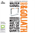 David and Goliath : Underdogs, Misfits and Art of Battling Giants - Malcolm Gladwell
