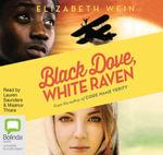 Black Dove White Raven - Elizabeth Wein