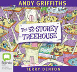 The 52 Storey Treehouse : Treehouse Series : Book 4 - Andy Griffiths