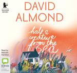 Half A Creature from the Sea - David Almond