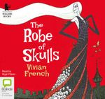 The Robe of Skulls - Vivian French