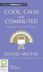 Cool, Calm and Commuted - David Michie