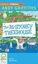 The 26-Storey Treehouse : Treehouse - Andy Griffiths