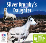The Silver Brumby's Daughter (MP3) - Elyne Mitchell