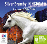 Silver Brumby Kingdom (MP3) - Elyne Mitchell