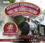 Benedict Cumberbatch Reads Thrilling Stories of the Railway - Victor Whitechurch
