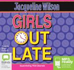 Girls Out Late (MP3) : Girls #3 - Jacqueline Wilson