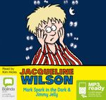 Mark Spark In The Dark And Jimmy Jelly (MP3) - Jacqueline Wilson
