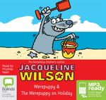 Werepuppy And The Werepuppy On Holiday (MP3) - Jacqueline Wilson