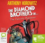 The Falcon's Malteser (MP3) : Diamond brothers #1 - Anthony Horowitz