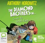 South By South East : Diamond brothers #3 - Anthony Horowitz