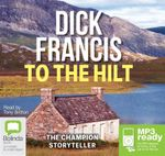 To The Hilt (MP3) - Dick Francis