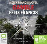 Gamble : A Dick Francis novel (MP3) - Felix Francis