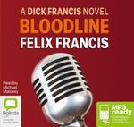 Bloodline (MP3)  : A Dick Francis novel (MP3) - Felix Francis