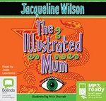 The Illustrated Mum (MP3) - Jacqueline Wilson