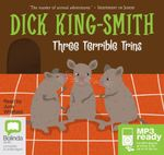 Three Terrible Trins (MP3) - Dick King Smith