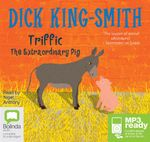 Triffic: : The extraordinary pig (MP3) - Dick King Smith