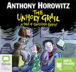 The Unholy Grail : Groosham Grange #2 - Anthony Horowitz