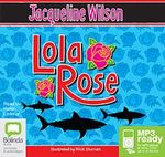 Lola Rose (MP3) - Jacqueline Wilson
