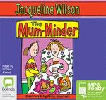 The Mum Minder (MP3) - Jacqueline Wilson