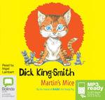 Martin's Mice (MP3) - Dick King Smith