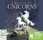 I Believe In Unicorns (MP3) - Gary Blythe