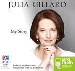 My Story (MP3) - Julia Gillard