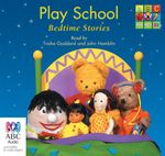 Play School Bedtime Stories - Trisha Goddard