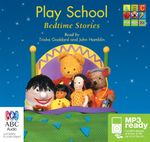 Play School Bedtime Stories (MP3) -  Various Authors