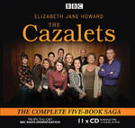 The Cazalets : The Epic Full-Cast BBC Radio Dramatisation - Elizabeth Howard