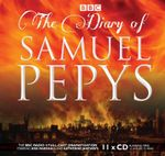 Diary of Samuel Pepys : The BBC Radio 4 Full-Cast Dramatisation - Samuel Pepys