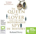 The Queen, Her Lover And The Most Notorious Spy In History (MP3) - Roland Perry