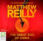 The Great Zoo of China : Audio CD - Matthew Reilly
