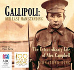 Gallipoli - Order Now For Your Chance to Win!* : Our Last Man Standing - Jonathan King