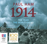 1914: : The year the world ended - re issue - Paul Ham