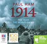 1914 - Order Now For Your Chance to Win!* : The Year the World Ended - Re Issue - Paul Ham