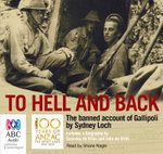 To Hell and Back - Re Issue : The Banned Account of Gallipoli by Sydney Loch - Susanna de Vries