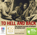 To Hell And Back - Re Issue (MP3) : The Banned Account of Gallipoli by Sydney Loch - Susanna de Vries
