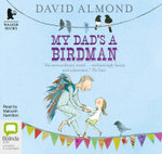My Dad's A Birdman - David Almond