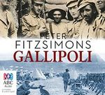 Gallipoli : Order Now For Your Chance to Win!* - Peter FitzSimons