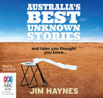 Australia's Best Unknown Stories - Jim Haynes