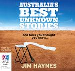 Australia's Best Unknown Stories - Jim Haynes