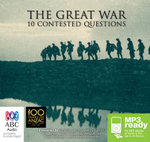 The Great War -  Order Now For Your Chance to Win!* : Memory, Perceptions and 10 Contested Questions (MP3) -  Various Authors