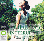Goddess Interrupted : A Goddess test #2 - Aimee Carter