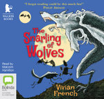 The Snarling of Wolves : Tales from the five Kingdoms #6 - Vivian French