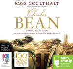 Charles Bean (MP3) : Order Now For Your Chance to Win!* - Ross Coulthart