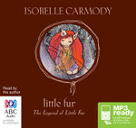 Little Fur (MP3) : Legend of little fur #1 - Isobelle Carmody