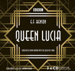 Queen Lucia : The BBC Radio 4 Dramatisation - E. F. Benson